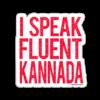 RS00013 – I Speak Fluent Kannada Resuable Sticker